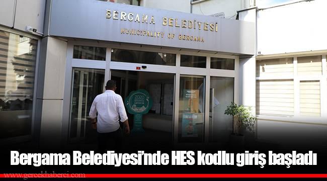 Bergama Belediyesi'nde HES kodlu giriş başladı