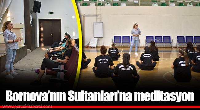 Bornova'nın Sultanları'na meditasyon