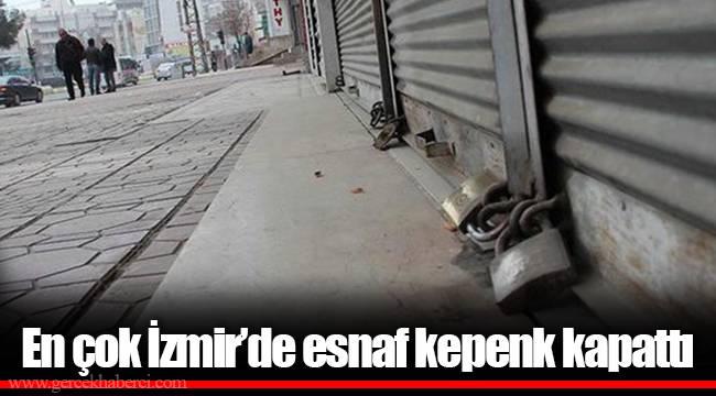 En çok İzmir'de esnaf kepenk kapattı