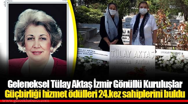Geleneksel Tülay Aktaş İzmir Gönüllü Kuruluşlar Güçbirliği hizmet ödülleri 24.kez sahiplerini buldu
