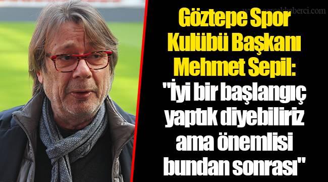 Göztepe Spor Kulübü Başkanı Mehmet Sepil: