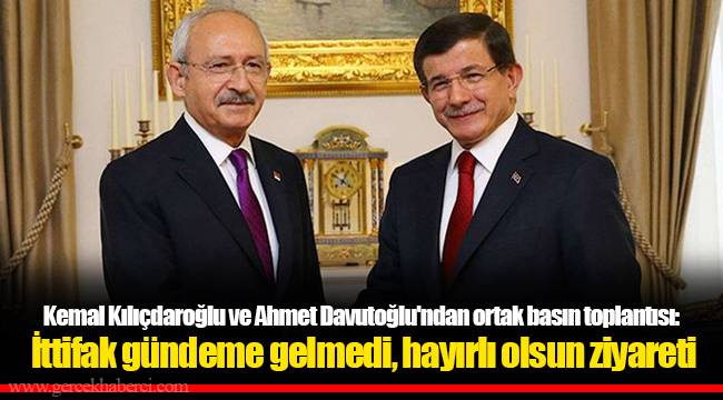 Kemal Kılıçdaroğlu ve Ahmet Davutoğlu'ndan ortak basın toplantısı: İttifak gündeme gelmedi, hayırlı olsun ziyareti