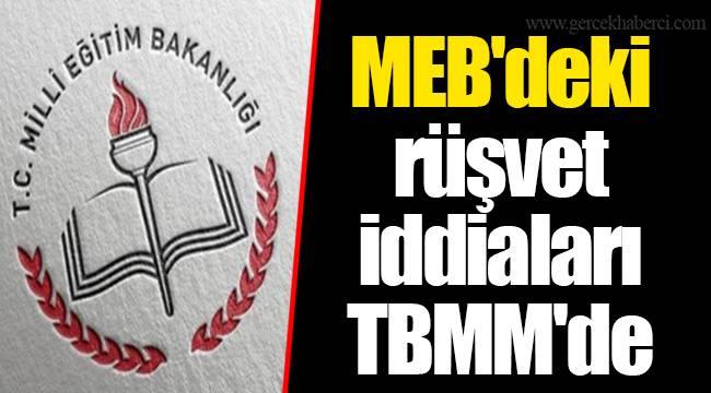 MEB'deki rüşvet iddiaları TBMM'de
