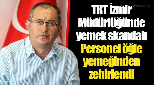 TRT İzmir Müdürlüğünde yemek skandalı