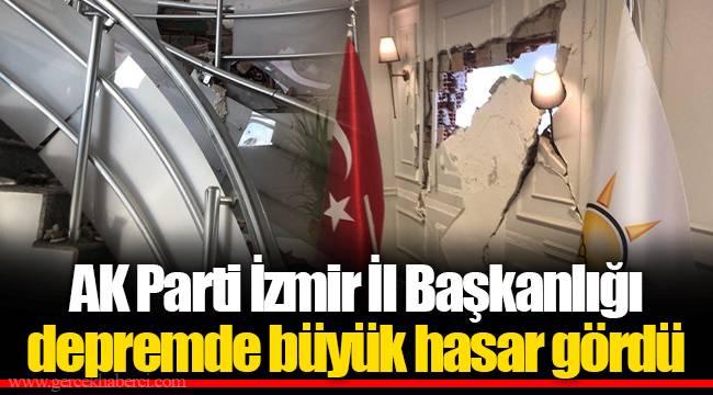 AK Parti İzmir İl Başkanlığı depremde büyük hasar gördü