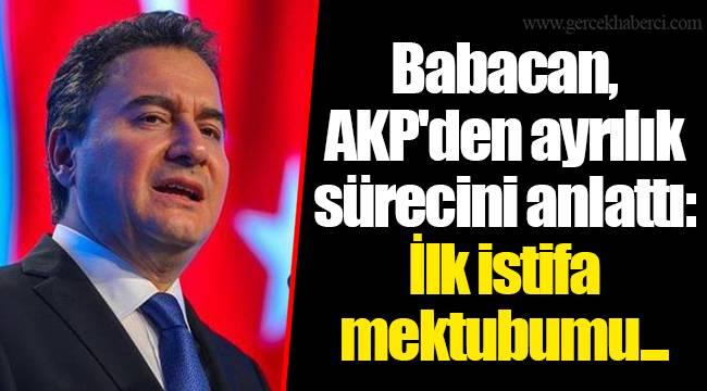 Babacan, AKP'den ayrılık sürecini anlattı: İlk istifa mektubumu...