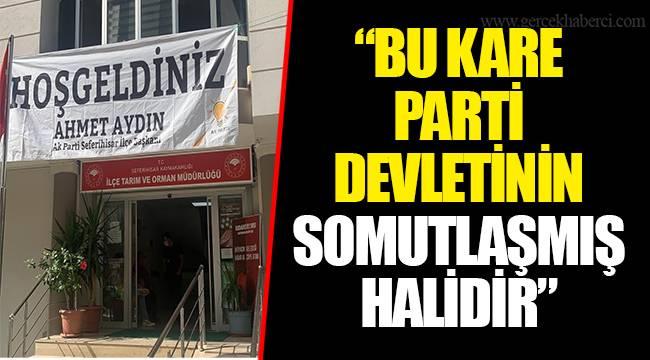 """""""BU KARE PARTİ DEVLETİNİN SOMUTLAŞMIŞ HALİDİR"""""""