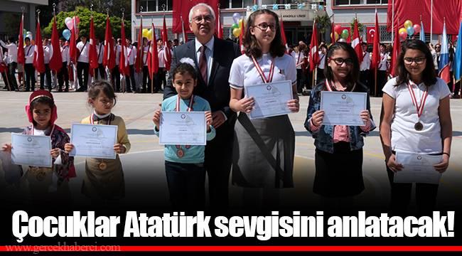 Çocuklar Atatürk sevgisini anlatacak!