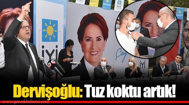 Dervişoğlu: Tuz koktu artık!