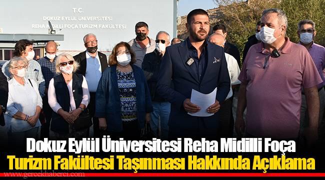 Dokuz Eylül Üniversitesi Reha Midilli Foça Turizm Fakültesi Taşınması Hakkında Açıklama