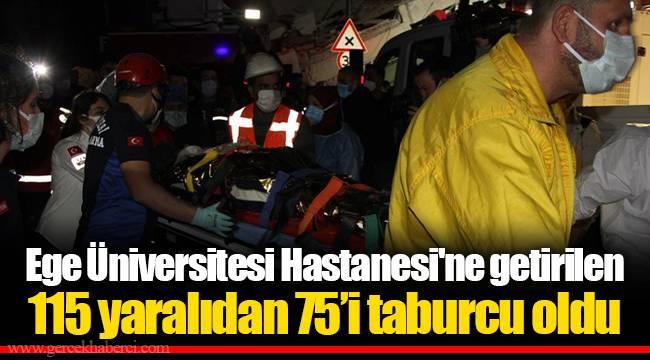 Ege Üniversitesi Hastanesi'ne getirilen 115 yaralıdan 75'i taburcu oldu