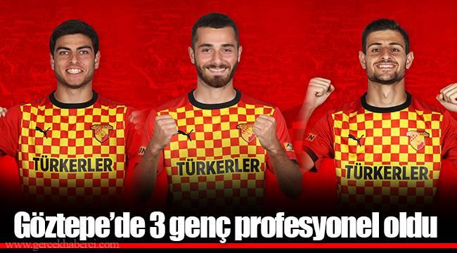 Göztepe'de 3 genç profesyonel oldu