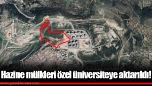Hazine mülkleri özel üniversiteye aktarıldı!