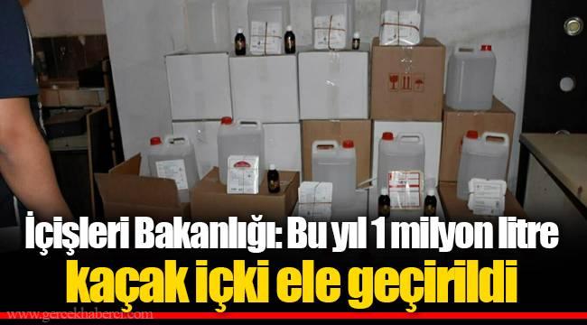 İçişleri Bakanlığı: Bu yıl 1 milyon litre kaçak içki ele geçirildi
