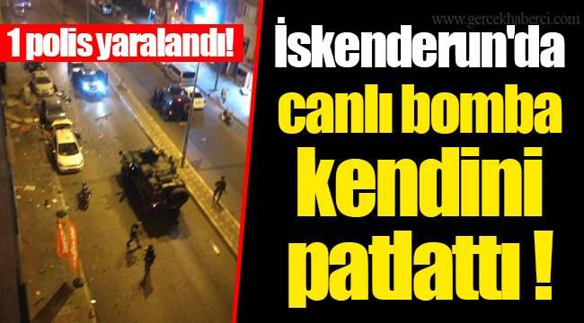 İskenderun'da canlı bomba kendini patlattı... 1 polis yaralandı!