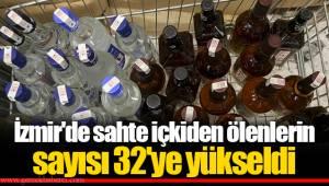 İzmir'de sahte içkiden ölenlerin sayısı 32'ye yükseldi