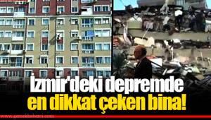 İzmir'deki depremde en dikkat çeken bina!
