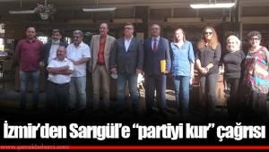 """İzmir'den Sarıgül'e """"partiyi kur"""" çağrısı"""