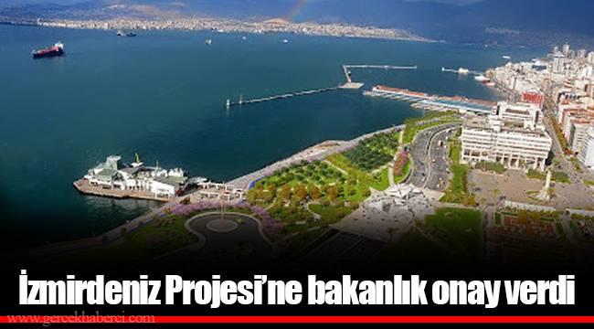 İzmirdeniz Projesi'ne bakanlık onay verdi