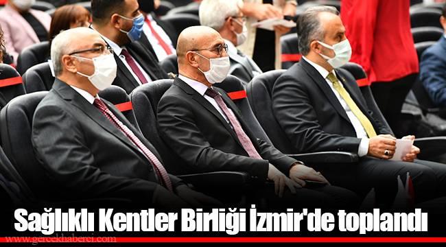 Sağlıklı Kentler Birliği İzmir'de toplandı