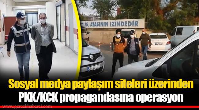 Sosyal medya paylaşım siteleri üzerinden PKK/KCK propagandasına operasyon