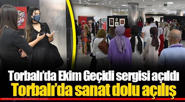 Torbalı'da Ekim Geçidi sergisi açıldı