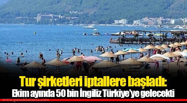 Tur şirketleri iptallere başladı: Ekim ayında 50 bin İngiliz Türkiye'ye gelecekti