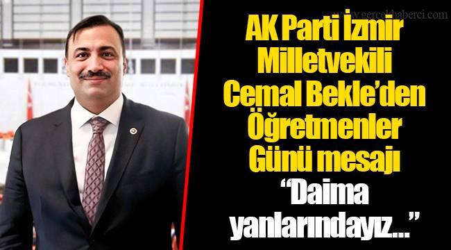 """AK Parti İzmir Milletvekili Cemal Bekle'den Öğretmenler Günü mesajı  """"Daima yanlarındayız…"""""""