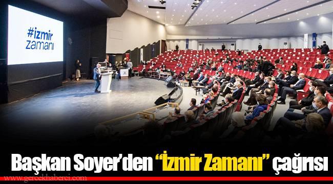 """Başkan Soyer'den """"İzmir Zamanı"""" çağrısı"""