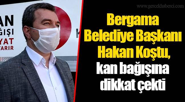 Bergama Belediye Başkanı Hakan Koştu, kan bağışına dikkat çekti
