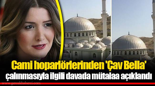 Cami hoparlörlerinden 'Çav Bella' çalınmasıyla ilgili davada mütalaa açıklandı