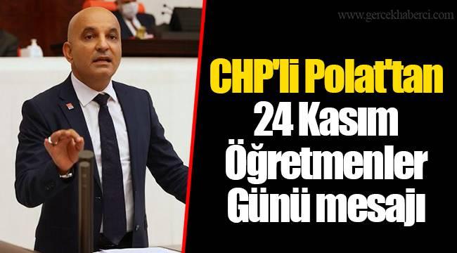 CHP'li Polat'tan 24 Kasım Öğretmenler Günü mesajı