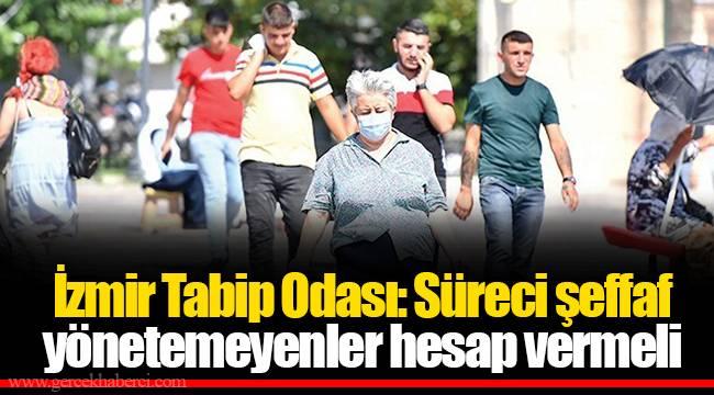 İzmir Tabip Odası: Süreci şeffaf yönetemeyenler hesap vermeli