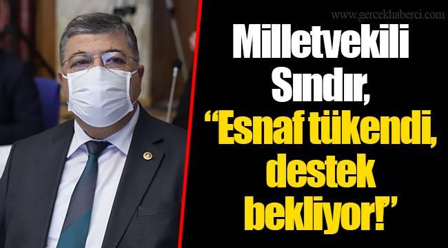 """Milletvekili Sındır, """"Esnaf tükendi, destek bekliyor!"""""""