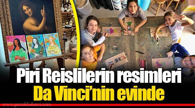 Piri Reislilerin resimleri Da Vinci'nin evinde