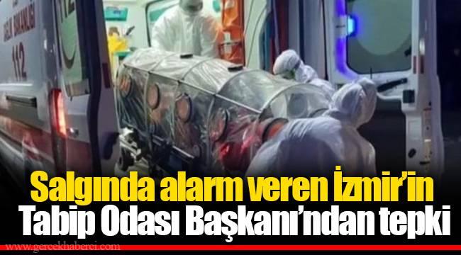 Salgında alarm veren İzmir'in Tabip Odası Başkanı'ndan tepki