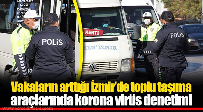 Vakaların arttığı İzmir'de toplu taşıma araçlarında korona virüs denetimi