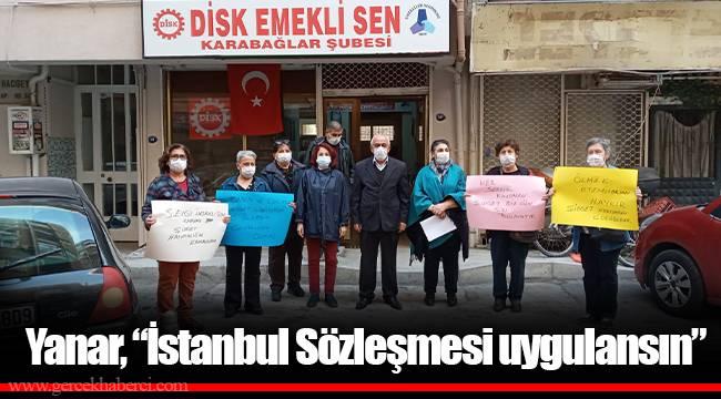 """Yanar, """"İstanbul Sözleşmesi uygulansın"""""""