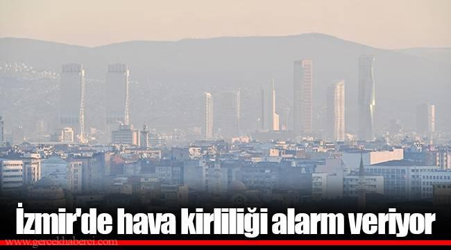 İzmir'de hava kirliliği alarm veriyor