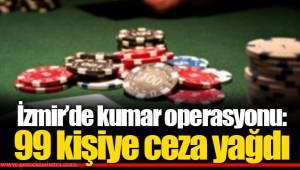 İzmir'de kumar operasyonu: 99 kişiye ceza yağdı