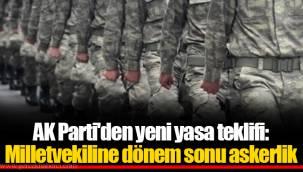 AK Parti'den yeni yasa teklifi: Milletvekiline dönem sonu askerlik