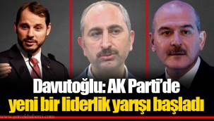 Davutoğlu: AK Parti'de yeni bir liderlik yarışı başladı