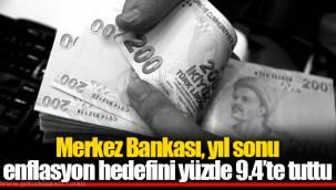 Merkez Bankası, yıl sonu enflasyon hedefini yüzde 9.4'te tuttu