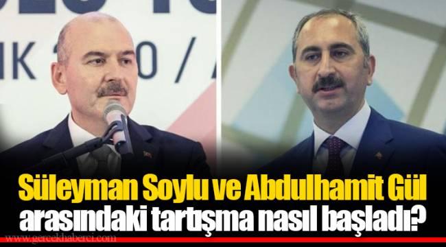 Süleyman Soylu ve Abdulhamit Gül arasındaki tartışma nasıl başladı?