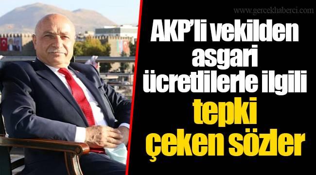 AKP'li vekilden asgari ücretlilerle ilgili tepki çeken sözler