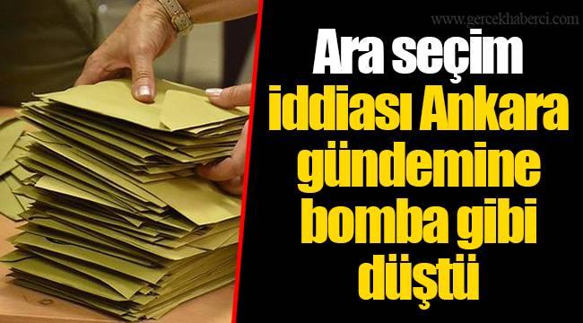 Ara seçim iddiası Ankara gündemine bomba gibi düştü