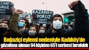 Boğaziçi eylemi nedeniyle Kadıköy'de gözaltına alınan 94 kişiden 65'i serbest bırakıldı