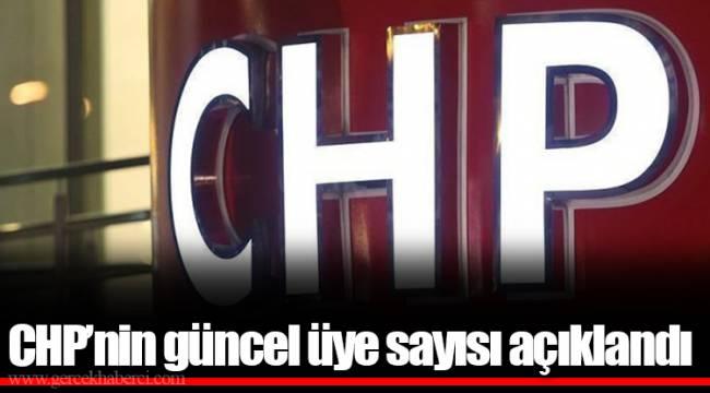 CHP'nin güncel üye sayısı açıklandı
