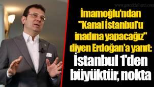 """İmamoğlu'ndan """"Kanal İstanbul'u inadına yapacağız"""" diyen Erdoğan'a yanıt: İstanbul 1'den büyüktür, nokta"""