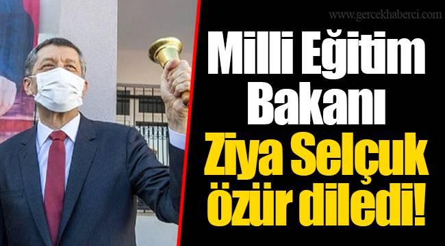 Milli Eğitim Bakanı Ziya Selçuk özür diledi!